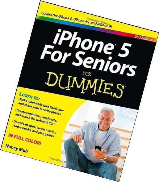 iPhone 5 For Seniors For Dummies by Nancy C. Muir
