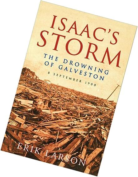 Isaac s Storm: The Drowning of Galveston