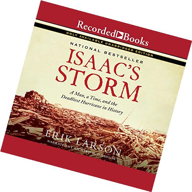 Isaac's Storm: a Man, a Time and the Deadliest Hurricane in