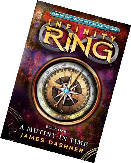 By James Dashner - Infinity Ring Book 1: A Mutiny in Time