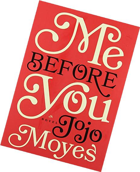 By Jojo Moyes Me Before You: A Novel