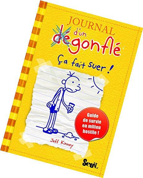 Journal D'Un Degonfle T4. Ca Fait Suer