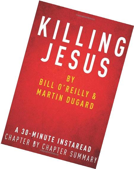 Killing Jesus:  by Bill O'Reilly & Martin Dugard: A 30-