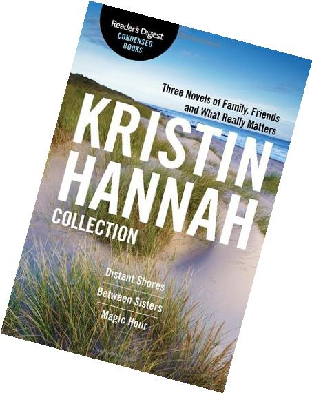 The Kristin Hannah Collection: Reader's Digest Condensed