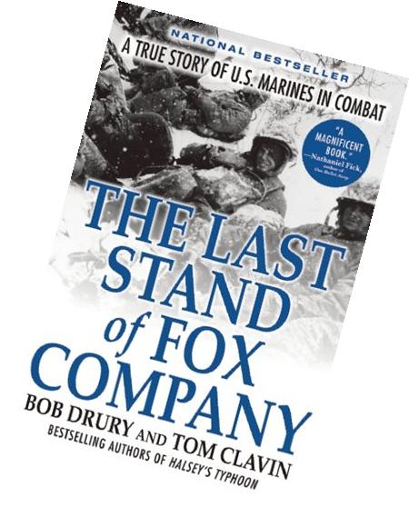 The Last Stand of Fox Company: A True Story of U.S. Marines