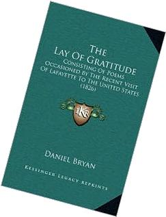 The Lay Of Gratitude: Consisting Of Poems Occasioned By The