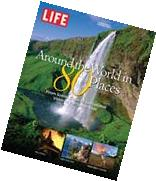 LIFE Around the World in 80 Places