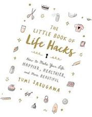 The Little Book Of Life Hacks: How To Make Your Life Happier