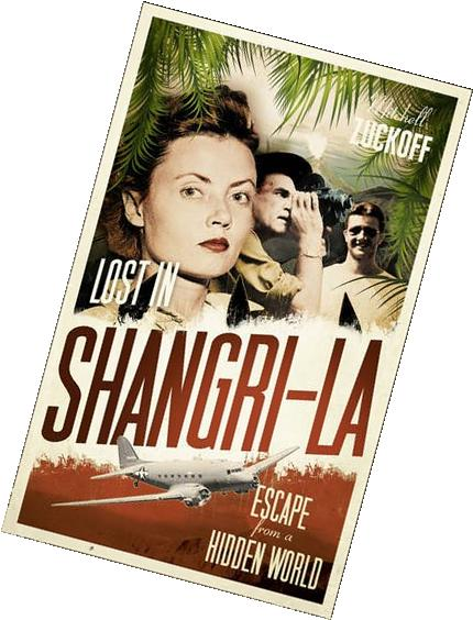 Lost in Shangri-La: Escape from a Hidden World - A True