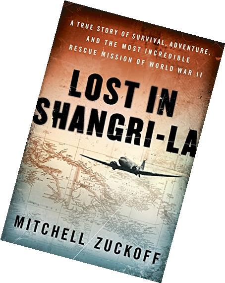 Lost in Shangri-La LP The True Story of a Plane Crash into a