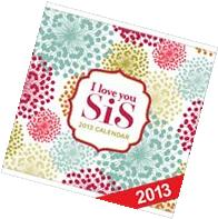 I Love You, Sis 2013 Calendar