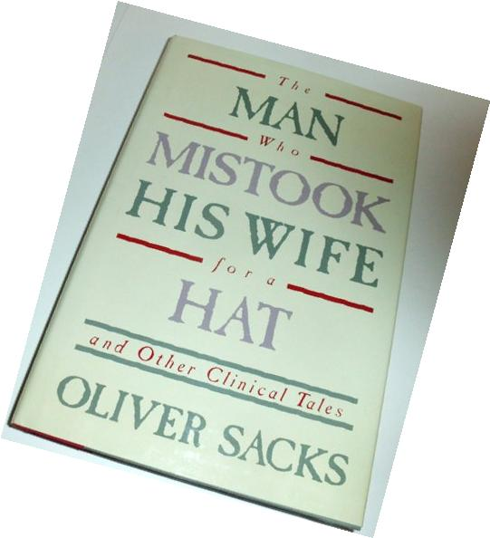 The Man Who Mistook His Wife for a Hat: And Other Clinical