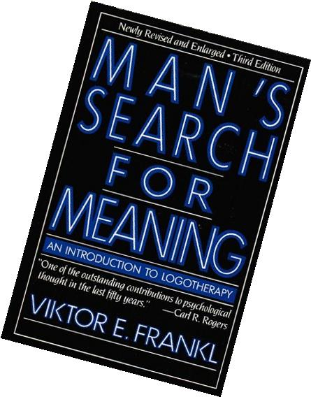 Man's Search for Meaning - revised and updated