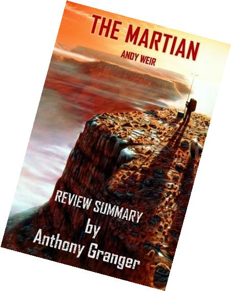 The Martian: A Novel by Andy Weir - Review Summary
