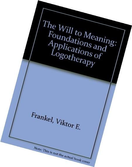 The Will to Meaning: The Foundations and Applications of