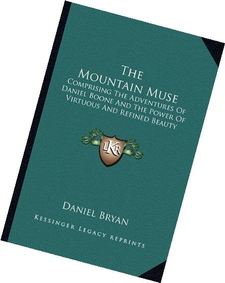The Mountain Muse: Comprising The Adventures Of Daniel Boone