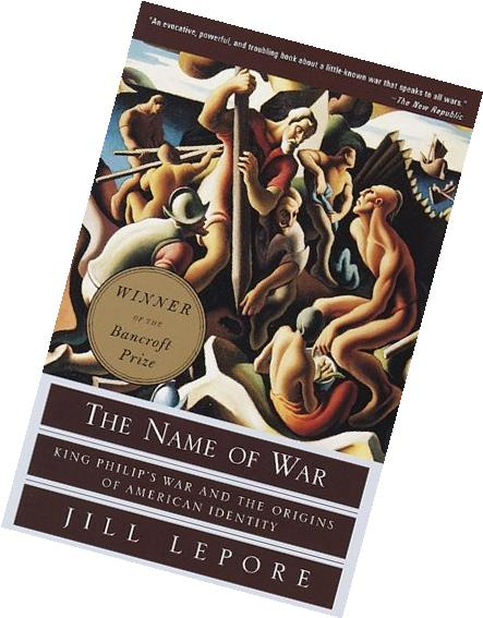 The Name of War: King Philip's War and the Origins of
