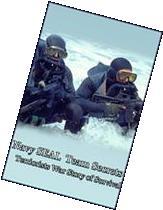 Navy SEAL Team Secrets: Terrorist War Story of Survival