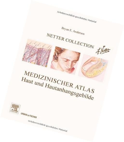 Netter Collection Haut und Hautanhangsgebilde