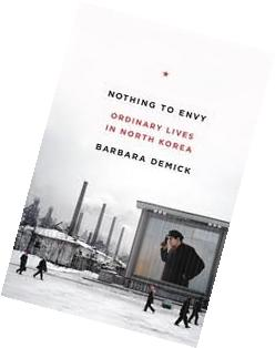 Nothing to Envy: Ordinary Lives in North Korea 1st  edition
