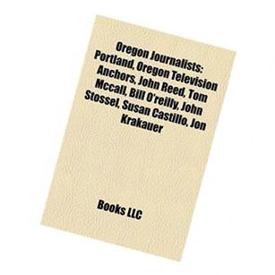 Oregon Journalists: Portland, Oregon Television Anchors,