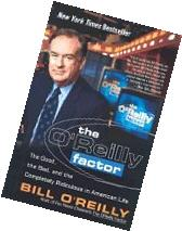 O'Reilly Factor - Good, Bad, & the Completely Ridiculous in