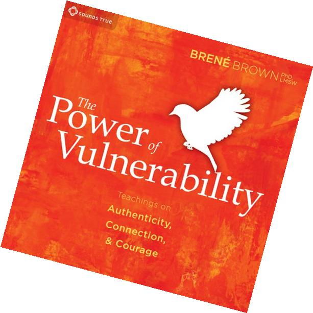 The Power of Vulnerability: Teachings of Authenticity,