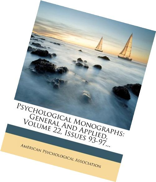 Psychological Monographs: General And Applied, Volume 22,