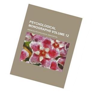 Psychological Monographs, Volume 9