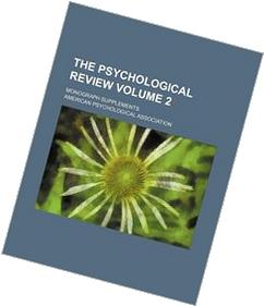 The Psychological Review Volume 2; Monograph Supplements
