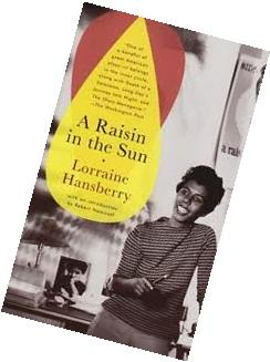 A Raisin in the Sun Publisher: Vintage; Reprint. edition