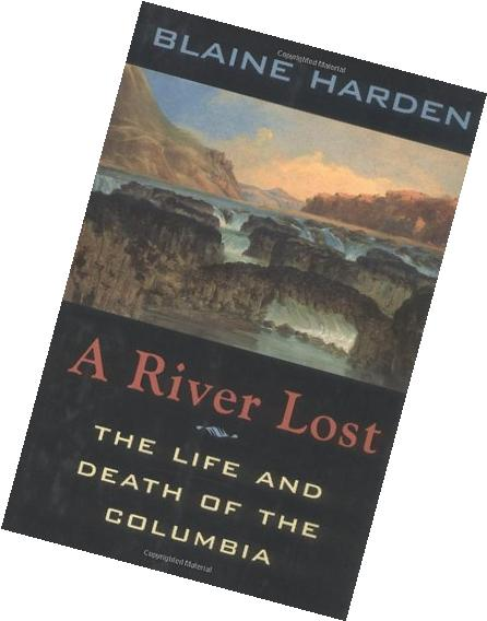 A River Lost - The Life And Death Of The Columbia