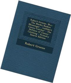 Robert Greene, M.A.: The Blacke Bookes Messenger: 'Cuthbert
