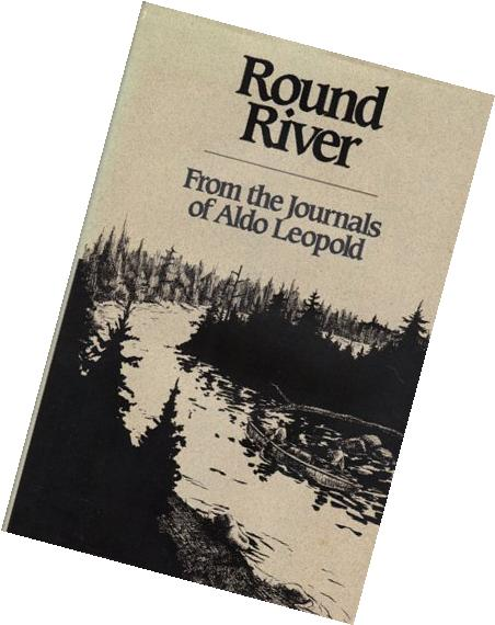 Round River: From the Journals of