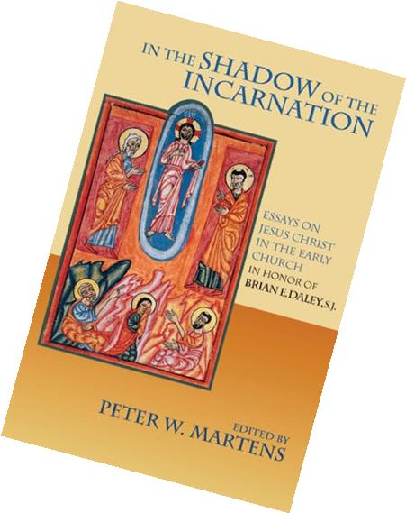 In the Shadow of the Incarnation: Essays on Jesus Christ in