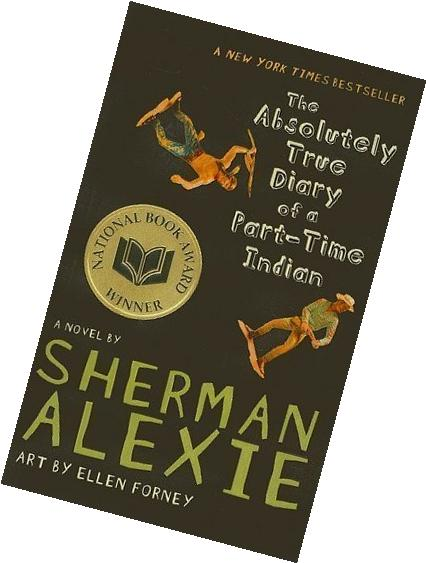By Sherman Alexie: The Absolutely True Diary of a Part-Time