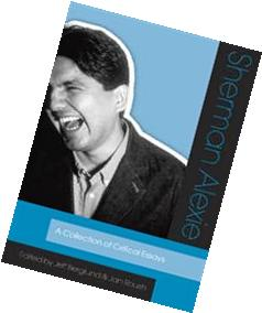 Sherman Alexie A Collection of Critical Essays