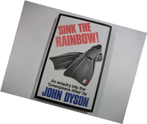 "Sink the Rainbow : An Enquiry into the ""Greenpeace Affair"