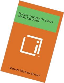 Social Theory of James Mark Baldwin