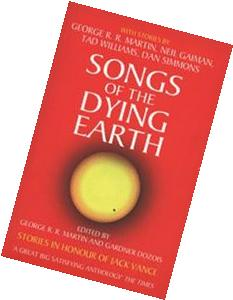 Songs of the Dying Earth: Stories in Honour of Jack Vance.