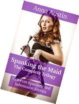 Spanking The Maid: The Complete Trilogy