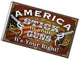 STICK TO YOUR GUNS - POLYESTER 3' X 5' FLAG - AMERICA - IT'S