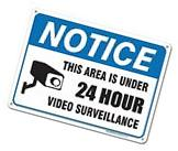 24 Hour Video Surveillance Sign Avoid Intruders Using Large