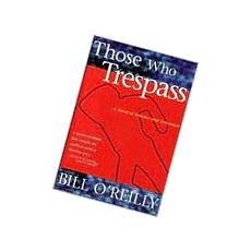 Those Who Trespass : A Novel of Television and Murder