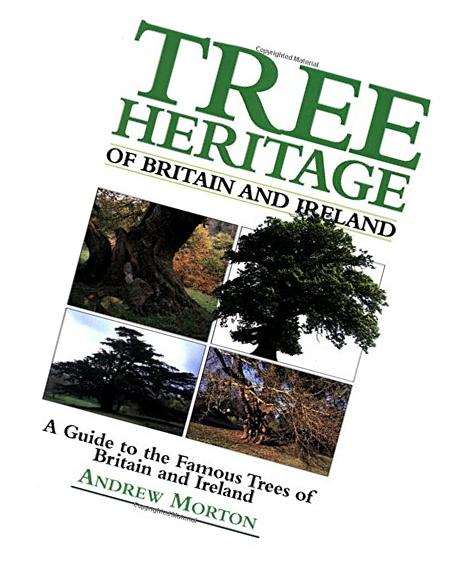 Tree Heritage of Britain and Ireland: A Guide to the Famous
