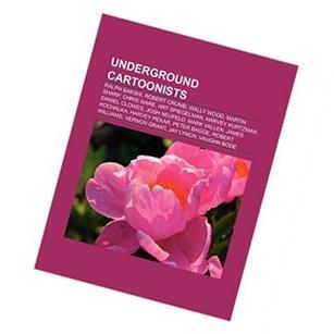 Underground Cartoonists: Ralph Bakshi, Robert Crumb, Martin