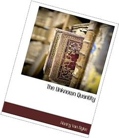 Unknown Quantity A Real and Imaginary History of Algebra