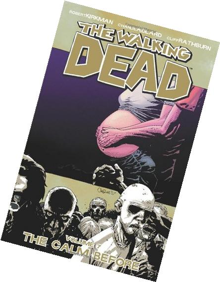 The Walking Dead, Vol. 7: The Calm Before    Robert Kirkman