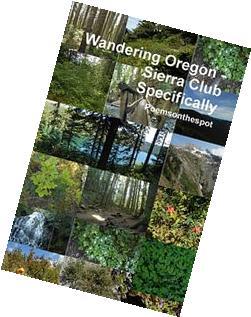 Wandering Oregon - Sierra Club Specifically