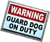 "WARNING - GUARD DOG ON DUTY SIGN  8""x12""   NEW w/Grommets"